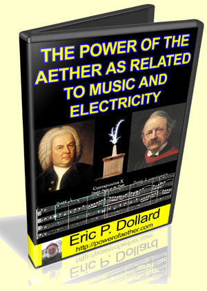 The Power of the Aether as Related to Music and Electricity by Eric Dollard